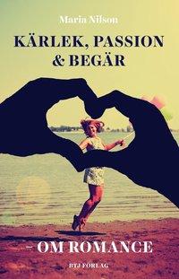 bokomslag Kärlek, passion och begär : om romance