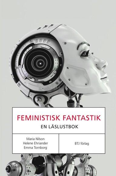 bokomslag Feministisk fantastik : en läslustbok