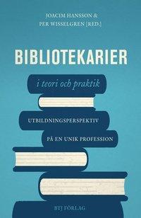 bokomslag Bibliotekarier i teori och praktik : utbildningsperspektiv på en unik profession