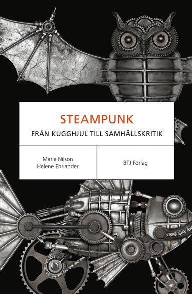 bokomslag Steampunk : från kugghjul till samhällskritik