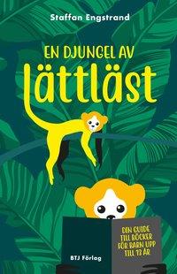 bokomslag En djungel av lättläst : din guide till böcker för barn upp till 13 år