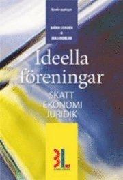 bokomslag Ideella föreningar: skatt, ekonomi, juridik