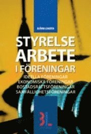 bokomslag Styrelsearbete i föreningar : ideella föreningar, ekonomiska föreningar, bostadsrättsföreningar, samfällighetsföreningar