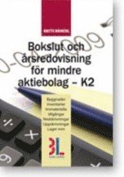 bokomslag Bokslut & årsredovisning i mindre aktiebolag ? K2