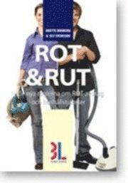 bokomslag Rot & Rut : handbok om de nya reglerna för ROT-avdrag och hushållstjänster