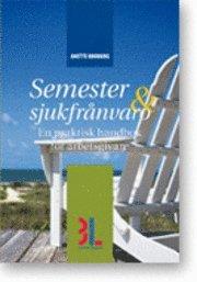 bokomslag Semester & sjukfrånvaro : en praktisk handbok för arbetsgivare
