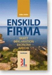 bokomslag Enskild Firma : skatt, deklaration, ekonomi och juridik