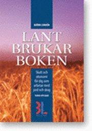bokomslag Lantbrukarboken : skatt och ekonomi för dig som arbetar med skog och jord