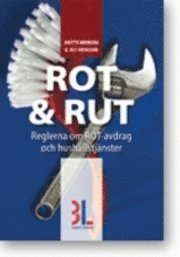 bokomslag Rot & Rut : handbok om de nya reglerna för hushållstjänster och ROT-avdrag