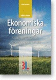bokomslag Ekonomiska föreningar : skatt, deklaration, ekonomi och juridik