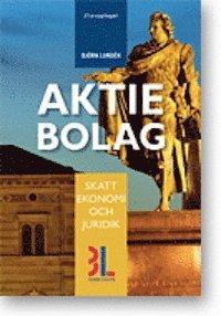 bokomslag Aktiebolag : skatt, ekonomi och juridik