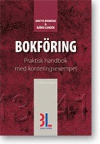 Bokföring : praktisk handbok med konteringsexempel