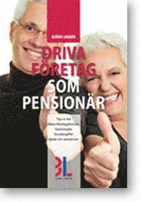 bokomslag Driva företag som pensionär