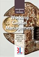 bokomslag Working capital management : att frigöra kapital för att tjäna mer pengar