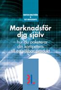 bokomslag Marknadsför dig själv : hur du paketerar din kompetens till en säljbar produkt