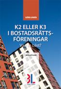 K2 eller K3 i bostadsrättsföreningar - vad är bäst?