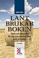 Lantbrukarboken : skatt och ekonomi för dig som arbetar med skog och jord