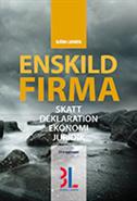 bokomslag Enskild firma : skatt, deklaration, ekonomi, juridik