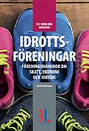 bokomslag Idrottsföreningar : föreningshandbok om skatt, ekonomi och juridik
