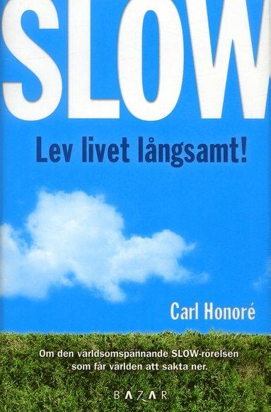 bokomslag Slow : lev livet långsamt