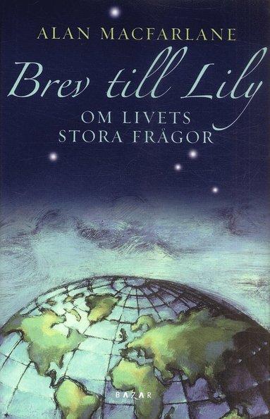 bokomslag Brev till Lily : om livets stora frågor