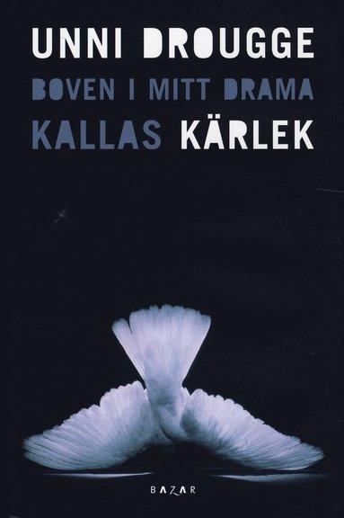 bokomslag Boven i mitt drama kallas kärlek