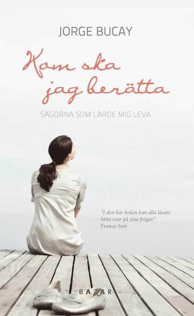 bokomslag Kom ska jag berätta : sagor som lärde mig leva