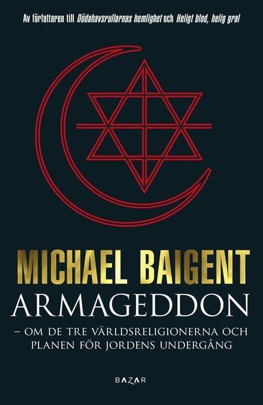 bokomslag Armageddon : tre världsreligioner och deras domedagsprofetior