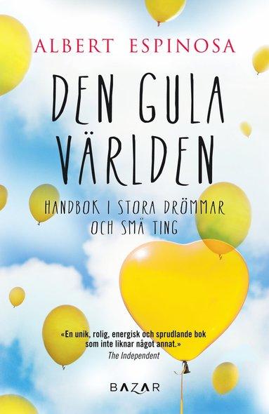 bokomslag Den gula världen : om du tror på dina drömmar kommer de att förverkligas