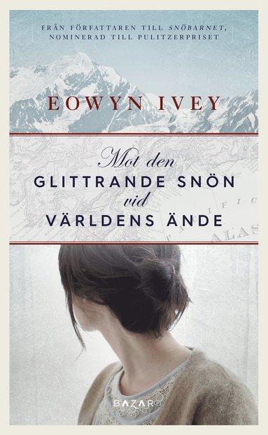bokomslag Mot den glittrande snön vid världens ände