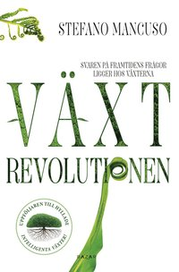 bokomslag Växtrevolutionen : växterna har redan uppfunnit vår framtid