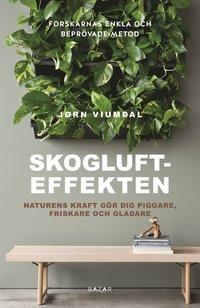 bokomslag Skogluft-effekten : naturens kraft gör dig piggare, friskare och gladare.
