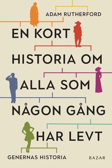 bokomslag En kort historia om alla som någon gång har levt : genernas historia