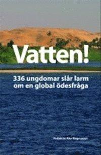 bokomslag Vatten! : 336 ungdomar slår larm om en global ödesfråga