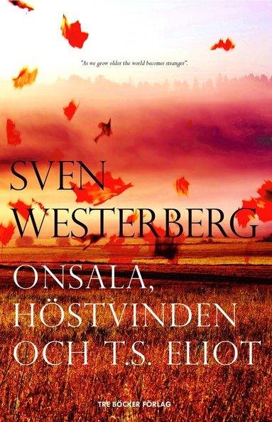 bokomslag Onsala, höstvinden och T.S. Eliot