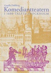 bokomslag Komediantteatern i 1600-talets Stockholm