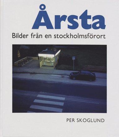 bokomslag Årsta : Bilder från en Stockholmsförort