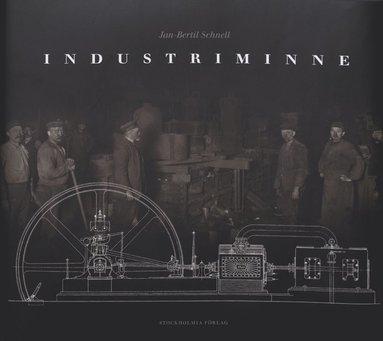 bokomslag Industriminne : Stockholm stad och län - en industrihistorisk exposé