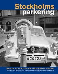 bokomslag Stockholmsparkering : mellan allas nytta och individuellt förtret