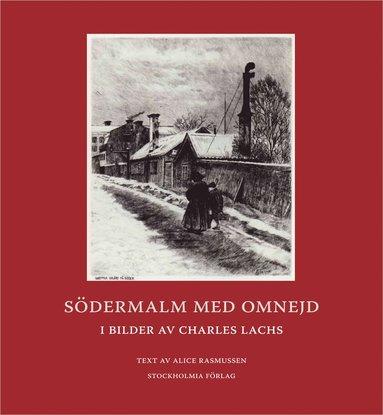 bokomslag Södermalm med omnejd i bilder av Charles Lachs
