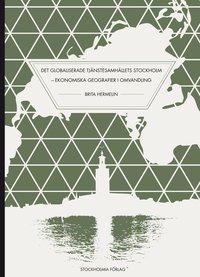 bokomslag Det globaliserade tjänstesamhällets Stockholm