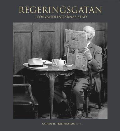 bokomslag Regeringsgatan : i förvandlingarnas stad - fotografier från 1966-1971