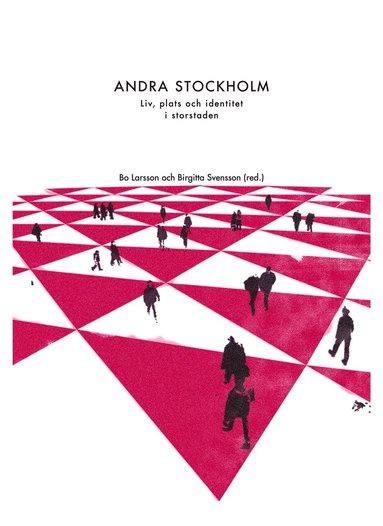 bokomslag Andra Stockholm : plats, liv och identitet i storstaden