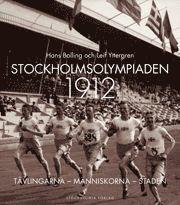 bokomslag Stockholmsolympiaden 1912 : tävlingarna, människorna, staden