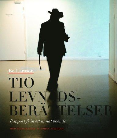 bokomslag Tio levnadsberättelser : rapport från ett annat boende