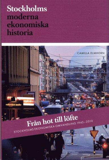 bokomslag Från hot till löfte : Stockholms ekonomiska omvandling 1945-2010