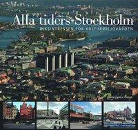 bokomslag Alla tiders Stockholm : riksintressen för kulturmiljövården
