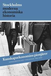 bokomslag Kunskapsekonomins pionjärer : Konsultbranschens framväxt i Sverige och Stockholm