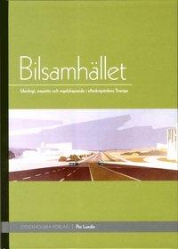 bokomslag Bilsamhället : ideologi, expertis och regelskapande i efterkrigstidens Sverige