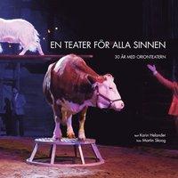 bokomslag En teater för alla sinnen : 30 år med Orionteatern